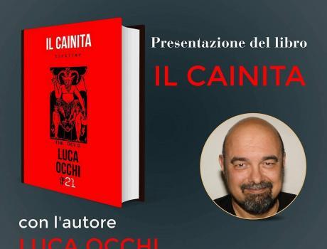 """Luca Occhi presenta """"Il Cainita"""" - 4 Novembre"""